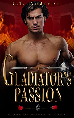 Gladiator's Passion: Gods of Blood & Lust book 1