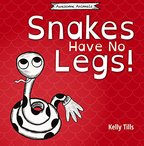 Snakes Have No Legs