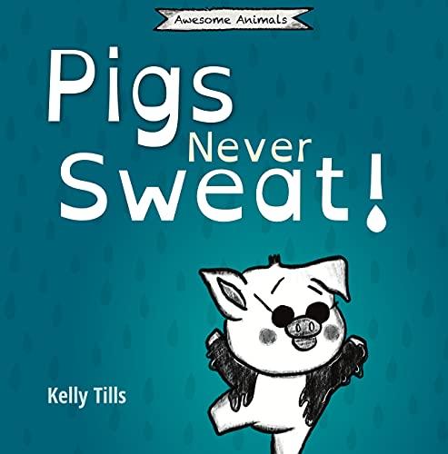 Pigs Never Sweat