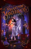 Phantom Masquerade A.L. Hawke
