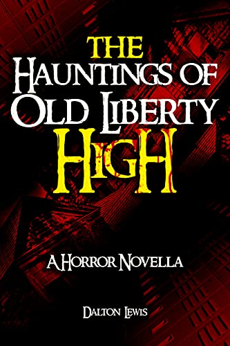 The Hauntings of Old Liberty High
