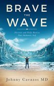 Brave Wave Discover and Johnny Cavazos MD