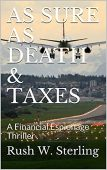 As Sure As Death&Taxes Rush W.  Sterling