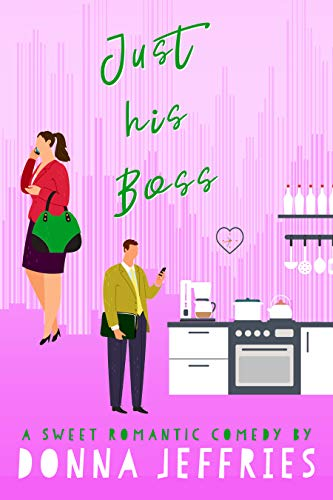 Just His Boss: A Sweet Romantic Comedy (Southern Roots Sweet RomCom Book 2)
