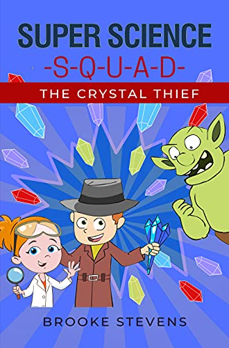 Super Science Squad- The Crystal Thief
