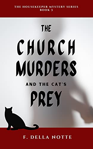 THE CHURCH MURDERS AND THE CAT'S PREY