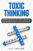 Toxic Thinking - 5 K.C. Myler