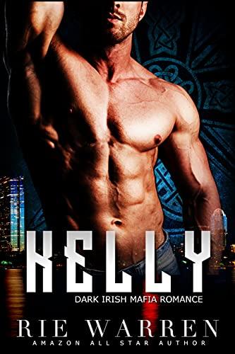 Kelly, Dark Irish Mafia Romance