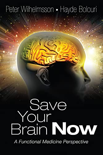 Save Your Brain Now: A Functional Medicine Perspective