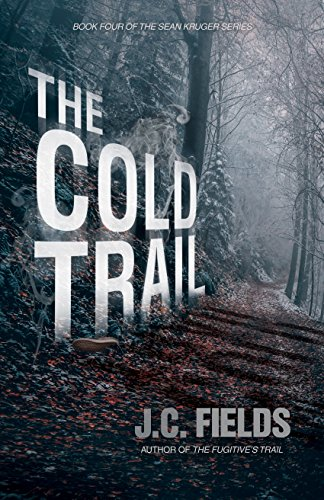 The Cold Trail (Book 4 in The Sean Kruger Series)