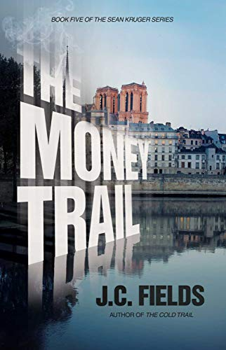 The Money Trail (Book 5 in The Sean Kruger Series)