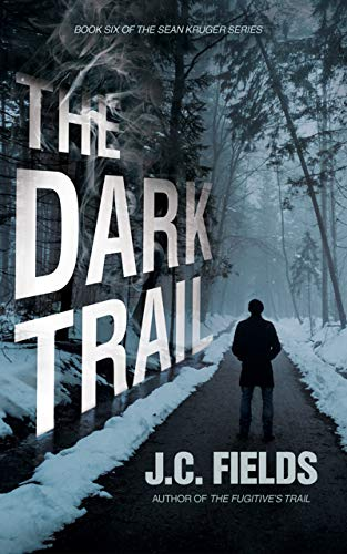 The Dark Trail (Book 6 of The Sean Kruger Series)