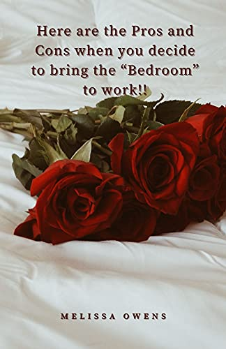 """Here are the Pros and Cons when you decide to bring the """"Bedroom"""" to work!!"""