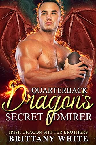 Quarterback Dragon's Secret Admirer