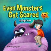 Even Monsters Get Scared SIGAL ADLER