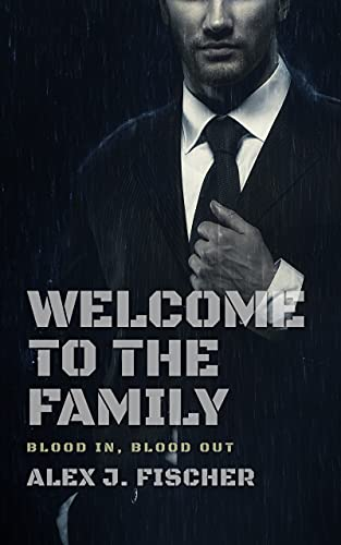 Welcome To The Family: Blood In, Blood Out (The Morris Crime Family Book 1)