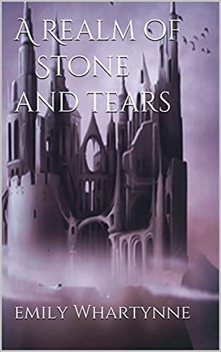 A Realm of Stone and Tears