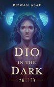 Dio in the Dark Rizwan Asad