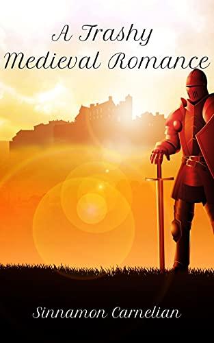 A Trashy Medieval Romance